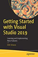 Getting Started with Visual Studio 2019: Learning and Implementing New Features Front Cover