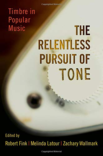 Download The Relentless Pursuit of Tone: Timbre in Popular Music PDF