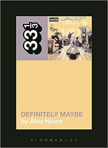 Oasis' Definitely Maybe (33 1/3): Amazon.co.uk: Alex Niven ...