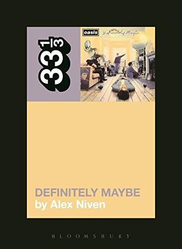 - Oasis' Definitely Maybe (33 1/3)