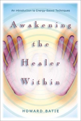 Awakening the Healer Within: An Introduction to Energy-Based Techniques