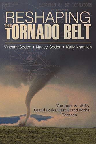 Reshaping the Tornado Belt: The June 16, 1887, Grand Forks/East Grand Forks Tornado
