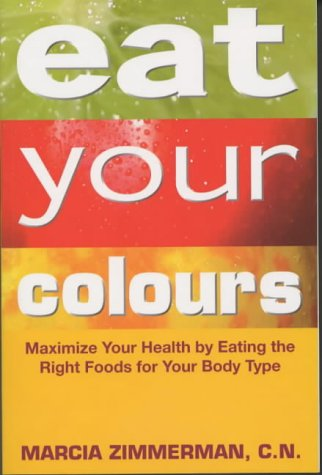 Download Eat Your Colours: Maximise Your Health by Eating the Right Foods for Your Body Type pdf
