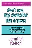 Don't Use My Sweater Like a Towel, Jennifer Kelton, 0979072301
