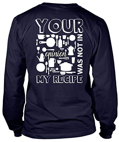 Your Opinion was Not in My Recipe Long Sleeve Tees, Being A Chef T Shirt-LongTee (XL, -