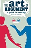 img - for The Art of Argument: A Guide to Mooting by Christopher Kee (2007-03-12) book / textbook / text book