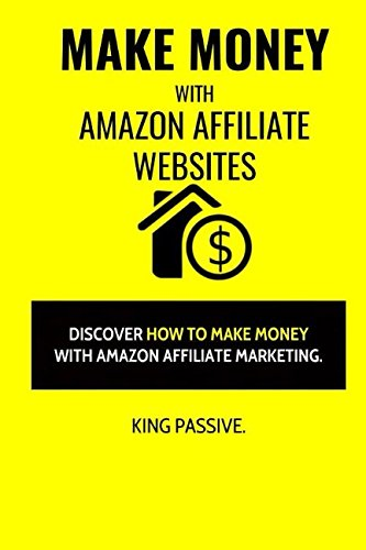 41QEWxtdPjL - Make Money With Amazon Affiliate Websites: Discover How To Make Money With Amazon Affiliate Marketing
