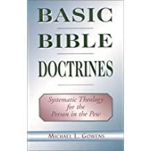 Basic Bible Doctrines : Systematic Theology for the Person in the Pew
