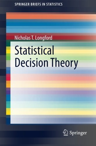 Statistical Decision Theory (SpringerBriefs in Statistics) by Nicholas Tibor Longford (2013-10-17)