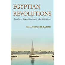 Egyptian Revolutions: Conflict, Repetition and Identification