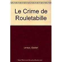CRIME DE ROULETABILLE (LE)