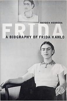 Frida: The Biography of Frida Kahlo: Hayden Herrera: 9780747540984 ...