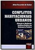 Conflitos Habitacionais Urbanos. Atuação e Mediação Jurídico-Política da Defensoria Pública