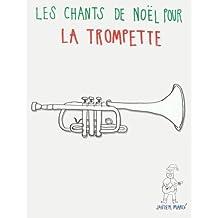 Les chants de Noël pour la Trompette: Chansons faciles!