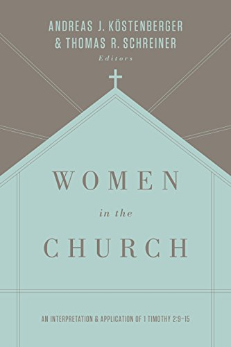 Women in the Church (Third Edition): An Interpretation and Application of 1 Timothy 2:9-15 cover