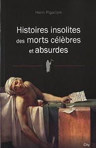 Book's Cover ofHistoires insolites des morts célèbres et absurdes