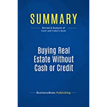 Summary: Buying Real Estate Without Cash or Credit: Review and Analysis of Conti and Finkel's Book