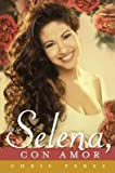 img - for Para Selena Con Amor = To Selena with Love[SPA-PARA SELENA CON AMOR][Spanish Edition][Paperback] book / textbook / text book