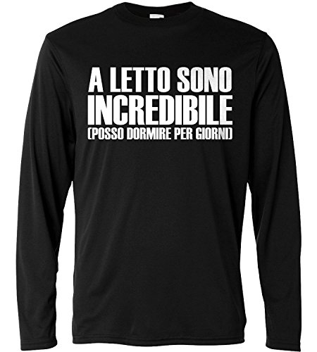 T-shirt a manica lunga Uomo - A letto sono incredibile- Long Sleeve 100% cotone LaMAGLIERIA
