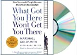 img - for What Got You Here Won't Get You There: How Successful... book / textbook / text book