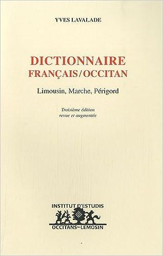 Téléchargement Dictionnaire français/occitan : Limousin, Marché, Périgord pdf epub