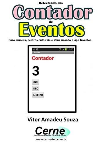 Desenvolvendo um Contador de Eventos Para museus, centros culturais e afins usando o App Inventor
