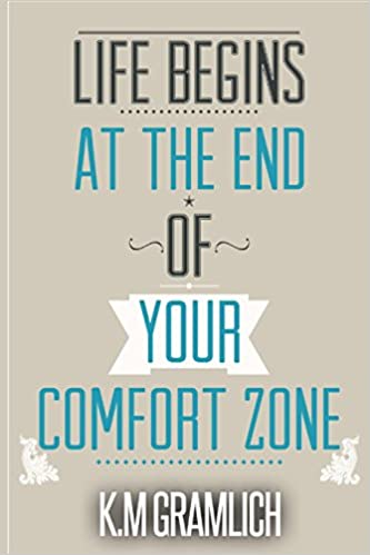 Life Begins At The End Of Your Comfort Zone: How to be Successful and Positive, How to Get Over Rejection: Volume 2 (Improving Self-Esteem and Being More Confident)