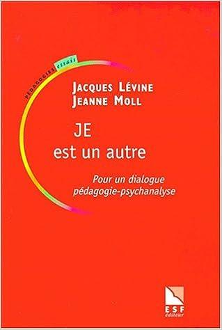 En ligne Je est un autre : pour un dialogue pédagogie-psychanalyse pdf