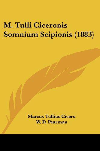 M. Tulli Ciceronis Somnium Scipionis (1883) (Latin Edition)