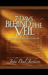 7 Days Behind the Veil: Throne Room Meditations