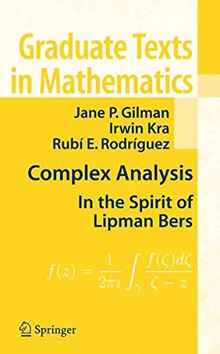 Complex Analysis: In the Spirit of Lipman Bers (Graduate Texts in Mathematics)