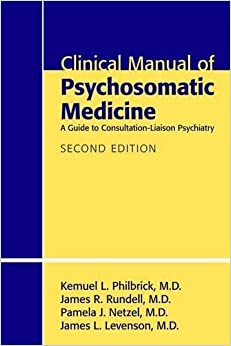 Book Clinical Manual of Psychosomatic Medicine: A Guide to Consultation-liaison Psychiatry by Kemuel L. Philbrick (2011-10-24)