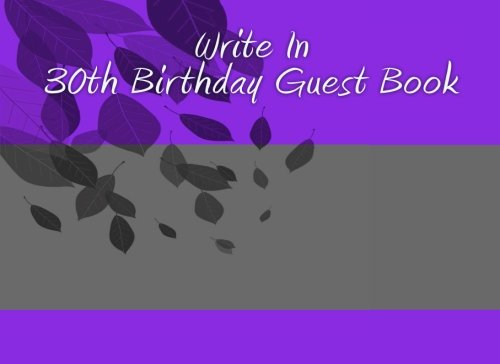 Read Online Write In 30th Birthday Guest Book: Write In Books - Books You Can Write In ebook