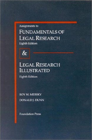 Assignments to Fundamentals of Legal Research (University Textbook Series)