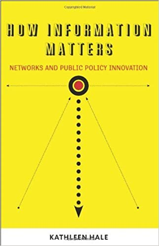 How Information Matters: Networks and Public Policy Innovation (Public Management and Change) by Kathleen Hale (2011-03-11)
