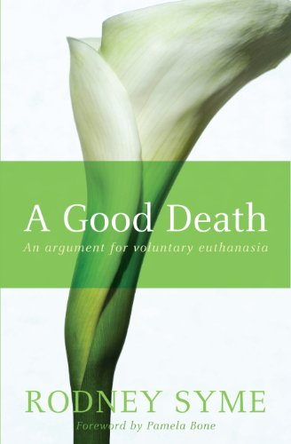 A Good Death: An Argument for Voluntary - 1 Melbourne Terminal