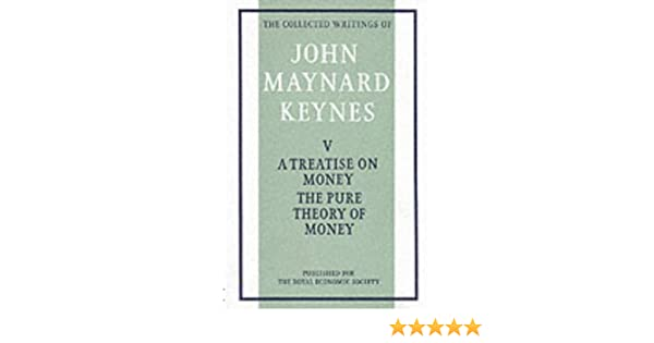 Treatise on money v 1 the pure theory of money collected works treatise on money v 1 the pure theory of money collected works of keynes john maynard keynes st martins press 9780333107249 amazon books fandeluxe Images
