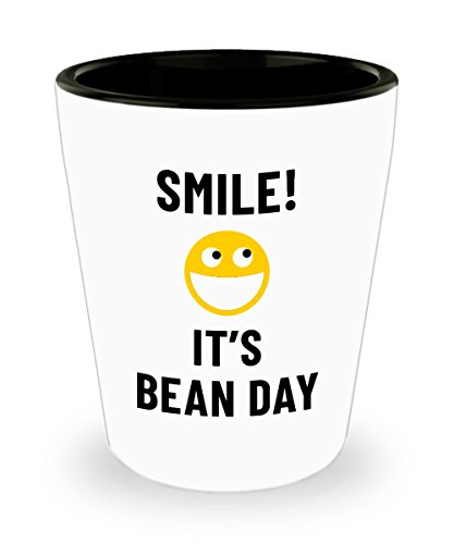 Smile! It's Bean Day Bar Drinking 1.5oz Shot Glass Weird Holiday Celebration January - Weird Holidays January