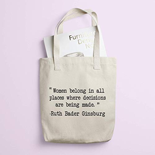 Ruth Bader Ginsburg Feminist Quote Bag. Women Belong in All Places Where Decisions Are Being Made Cotton Tote Bag.