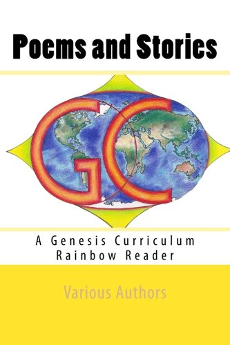 Poems and Stories: A Genesis Curriculum Rainbow Reader (Yellow Series) (Volume 1)