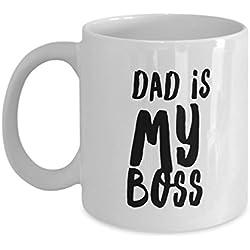 Funny Mug Dad Is My Boss 11Oz Coffee Mug Funny Christmas Gift for Dad, Grandpa, Husband From Son, Daughter, Wife for Coffee & Tea Lovers Birthday Gift