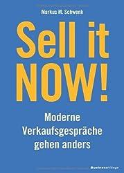 Sell it NOW!: Moderne Verkaufsgespräche gehen anders von Schwenk, Markus M. (2013) Gebundene Ausgabe
