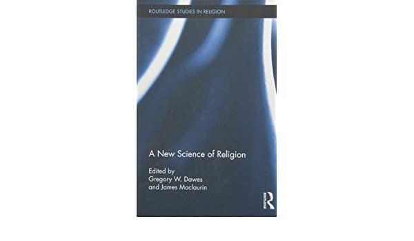 A New Science of Religion (Routledge Studies in Religion)