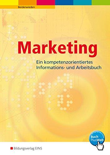 Marketing: Ein kompetenzorientiertes Informations- und Arbeitsbuch