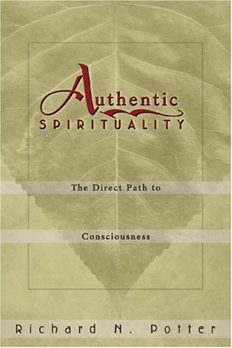 Download Authentic Spirituality: The Direct Path to Consciousness ebook