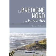 La Bretagne des écrivains: De Rennes à Brest (Sur les pas des écrivains)