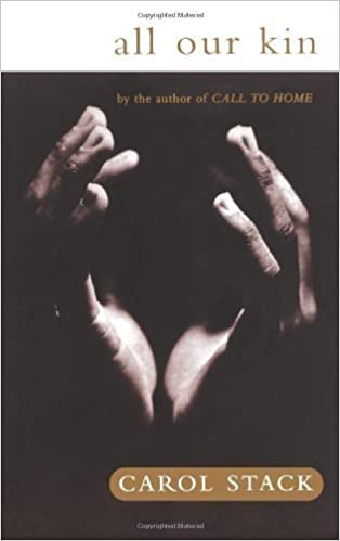 All Our Kin: Strategies for Survival in a Black Community by Stack, Carol B. unknown Edition [Paperback(1997)]