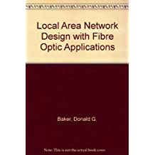 Local-Area Networks With Fiber Optic Applications