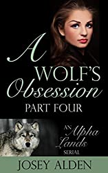 A Wolf's Obsession: Part Four: BBW/Shapeshifter Paranormal Romance (Alpha Lands Serial Book 4) (English Edition)