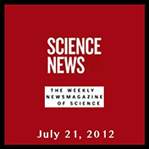 Science News, July 21, 2012 Periodical